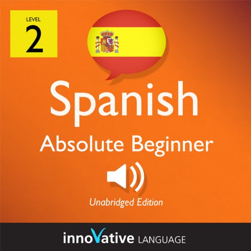 Learn Spanish - Level 2: Absolute Beginner Spanish, Volume 2: Lessons 1-25 audiobook cover art