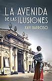 La avenida de las ilusiones (Novela histórica)