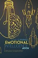 Emotional Intelligence book: Master the Art of Emotional Intelligence, Self-Awareness, and Relationship Skills
