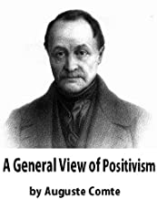 A General View of Positivism [Annoted]