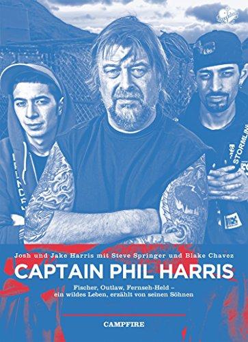 Captain Phil Harris: Fischer, Outlaw, Fernseh-Held - ein wildes Leben, erzählt von seinen Söhnen (Campfire)