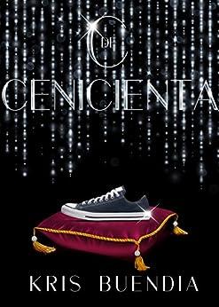 C de Cenicienta (Spanish Edition) by [Kris Buendia]