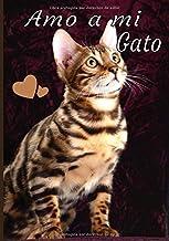 Amo a mi gato: Cuaderno de seguimiento para los que cuidan de su gato y no quieren descuidar nada:  La caja de arena, el rascador, el árbol para gatos, sus juguetes favoritos...