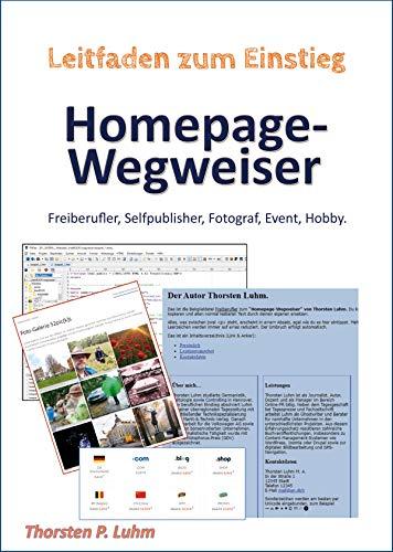 Homepage-Wegweiser: Erstellen einer Homepage für Freiberufler, Selfpublisher, Fotograf, Event, Hobby.