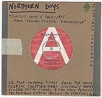 NORTHERN BOYS: CLASSICS GEMS AND TREASURES FROM TALCUM-COATED DANCEFLOOR