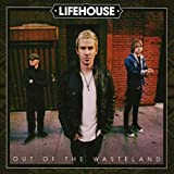 Songtexte von Lifehouse - Out of the Wasteland