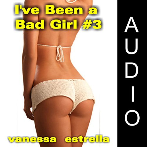 I've Been a Bad Girl #3 audiobook cover art