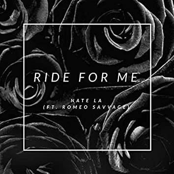 Ride for Me (feat. Romeo Savvage)