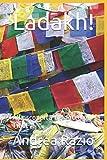 Ladakh!: Alla scoperta del Piccolo Tibet