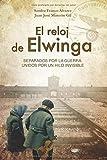 El reloj de Elwinga: Un relato inspirador y apasionante que nos recuerda la importancia de la amistad y la libertad (Basado en hechos reales)