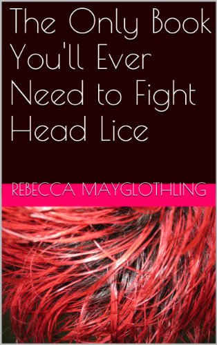 The Only Book You'll Ever Need to Fight Head Lice