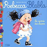 Rebecca Blabla - La rentrée des classes - Dès 3 ans