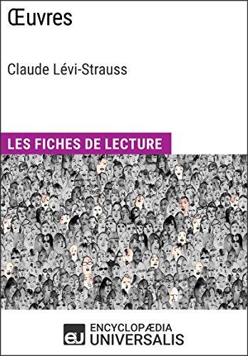 Œuvres de Claude Lévi-Strauss: Les Fiches de Lecture d'Universalis (French Edition)