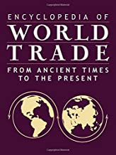 Encyclopedia of World Trade: From Ancient Times to the Present: 4