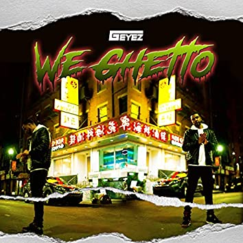 We Ghetto