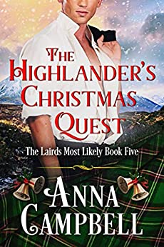 The Highlander's Christmas Quest: The Lairds Most Likely Book 5 by [Anna Campbell]