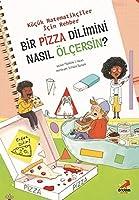 Bir Pizza Dilimini Nasil Ölçersin? - Küçük Matematikçiler Için Rehber