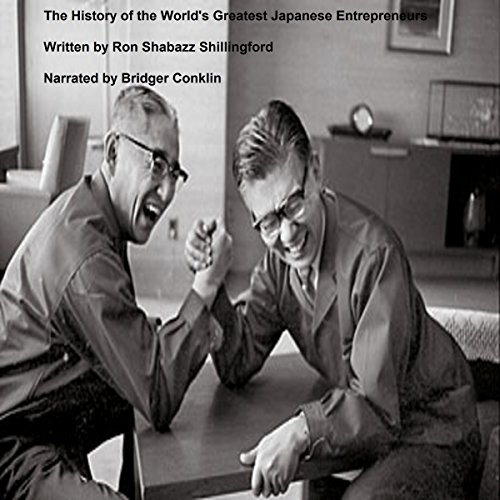 The History of the World's Greatest Japanese Entrepreneurs audiobook cover art