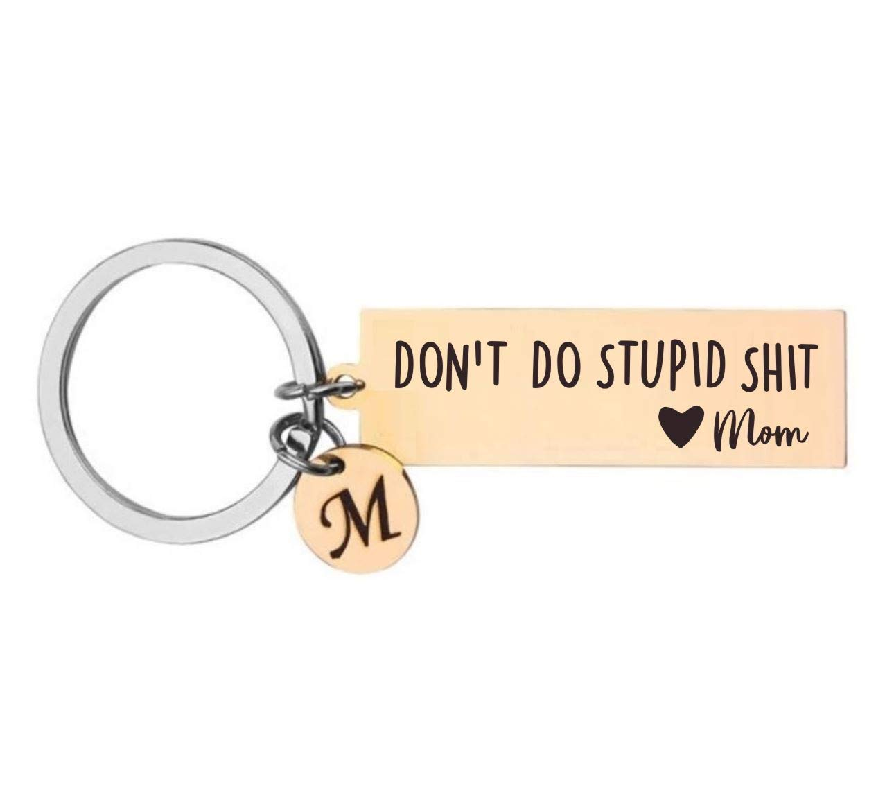 Don't Do Stupid Shit Keychain Large special price !! Stainless Steel Mom Spring new work Love D