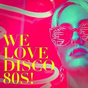 We Love Disco 80S!