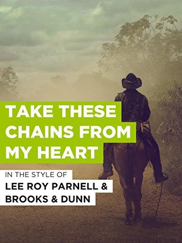 Take These Chains From My Heart im Stil von