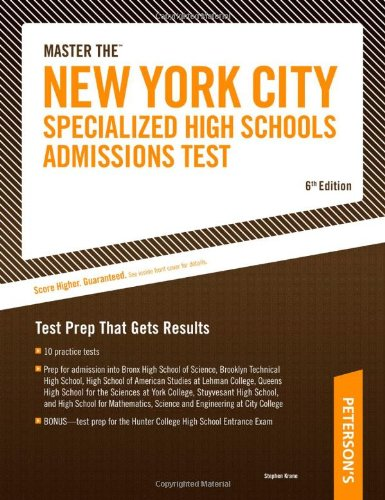 Master The New York City Specialized High Schools Admissions Test: Test Prep That Gets Results (NEW YORK CITY SPECIALIZED SCIENCE HIGH SCHOOL ADMISSIONS TEST)