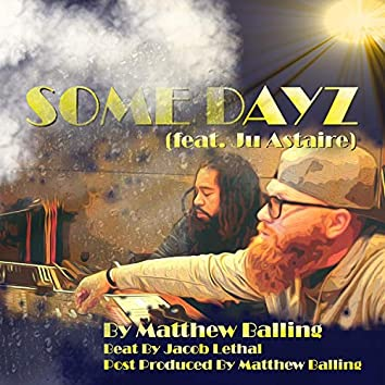 Some Dayz (feat. Ju Astaire)