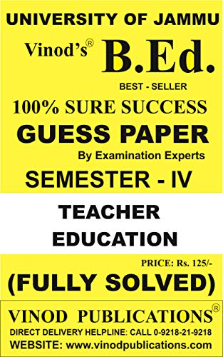 JAMMU B.Ed. SEM-4 (E) TEACHER EDUCATION (E) Solved GUESS PAPER (JAMMU UNIVERSITY) Vinod Publications (English Edition)