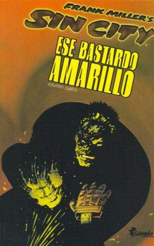 Sin City - Ese Bastardo Amarillo - Vol. 4