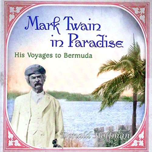 Mark Twain in Paradise (His Voyages to Bermuda) Titelbild