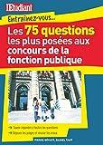 Les 75 questions les plus posées aux concours de la fonction publique