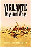 Vigilante Days and Ways: the pioneers of the Rockies; the makers and making of Montana and Idaho (1912)