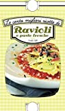 Le cento migliori ricette di ravioli e paste fresche