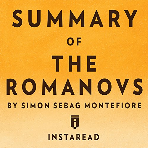 Summary of The Romanovs: By Simon Sebag Montefiore | Includes Analysis cover art