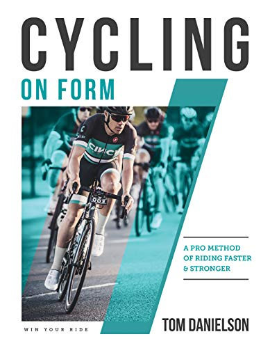 Compare Textbook Prices for Cycling On Form: A Pro Method of Riding Faster and Stronger Illustrated Edition ISBN 9781948007047 by Danielson, Tom,Danielson, Kourtney