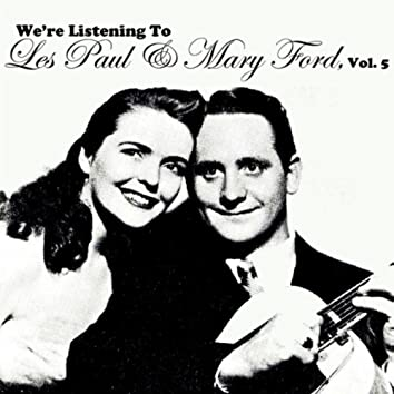 We're Listening To Les Paul & Mary Ford, Vol. 5