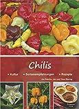 Chilis: Kultur - Sortenempfehlungen - Rezepte