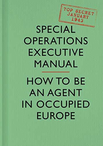 SOE Manual: How to be an Agent in Occupied Europe (English Edition)