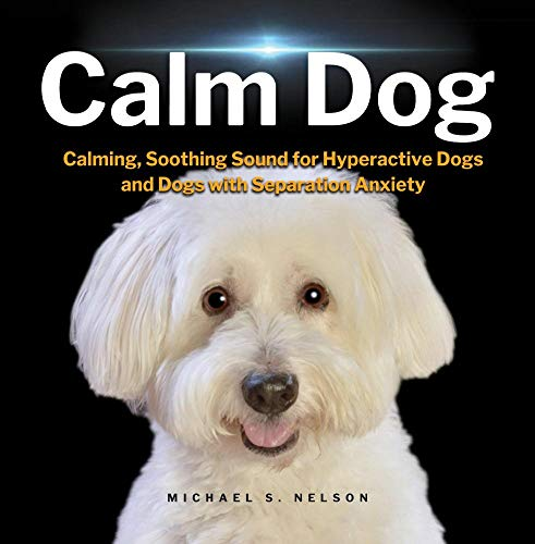 Calm Dog (Calms Dogs with Hyperactivity, Separation Anxiety, Stress) CD, 1 Hour