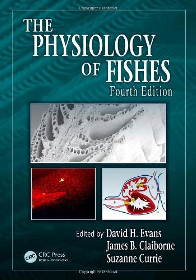 沼地一晩使い込むThe Physiology of Fishes, Fourth Edition (CRC Marine Biology Series)