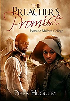The Preacher's Promise (Home to Milford College Book 1) by [Piper Huguley]