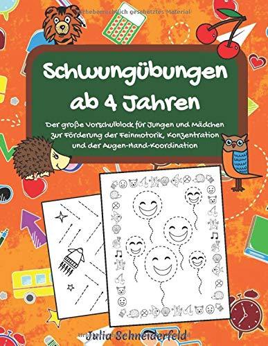 Schwungübungen ab 4 Jahren: Der große Vorschulblock für Jungen und Mädchen zur Förderung der Feinmotorik, Konzentration und der Augen-Hand-Koordination