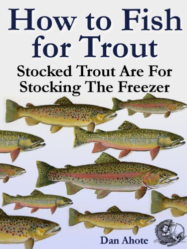 How To Fish For Trout - Stocked Trout (Stocked Trout Are For...