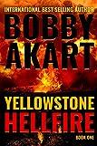 Yellowstone: Hellfire: A Survival Thriller