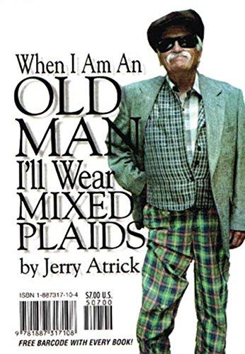 When I'm an Old Man I'll Wear Mixed Plaids