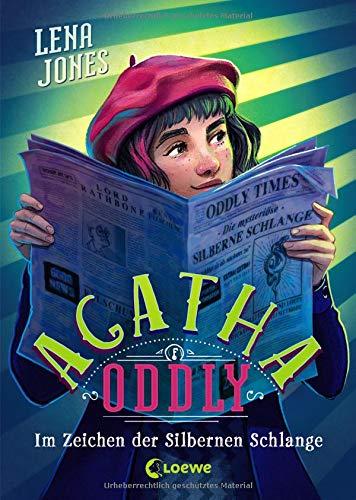 Agatha Oddly - Im Zeichen der Silbernen Schlange: Detektiv-Roman für Mädchen und Jungen ab 11 Jahre