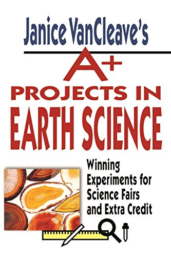 Compare Textbook Prices for Janice VanCleave's A+ Projects in Earth Science: Winning Experiments for Science Fairs and Extra Credit 1 Edition ISBN 9780471177708 by VanCleave, Janice