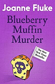 Blueberry Muffin Murder (Hannah Swensen Mysteries, Book 3): Bitter rivalries, murder and mouth-watering cakes by [Joanne Fluke]
