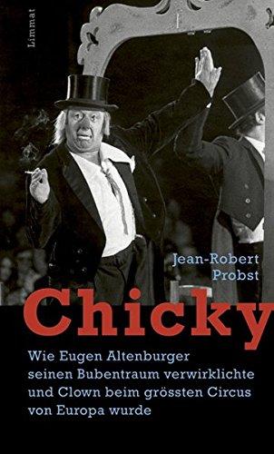 Chicky: Wie Eugen Altenburger seinen Bubentraum verwirklichte und Clown beim grössten Zirkus von Europa wurde