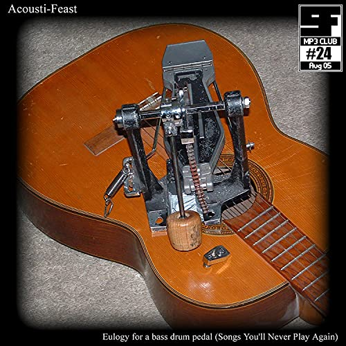 MP3 Club #24: Eulogy For a Bass Drum Pedal (Acoustifeast) [Explicit]